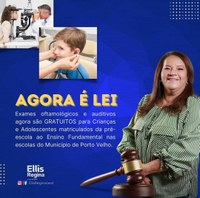 Vereadora Ellis Regina Leal disponibilizará exames oftalmológico e auditivos para Crianças e Adolescentes, Lei N. 2.850.